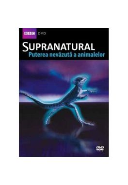 SUPRANATURAL - PUTEREA NEVAZUTA A ANIMALELOR- Colectia de filme BBC